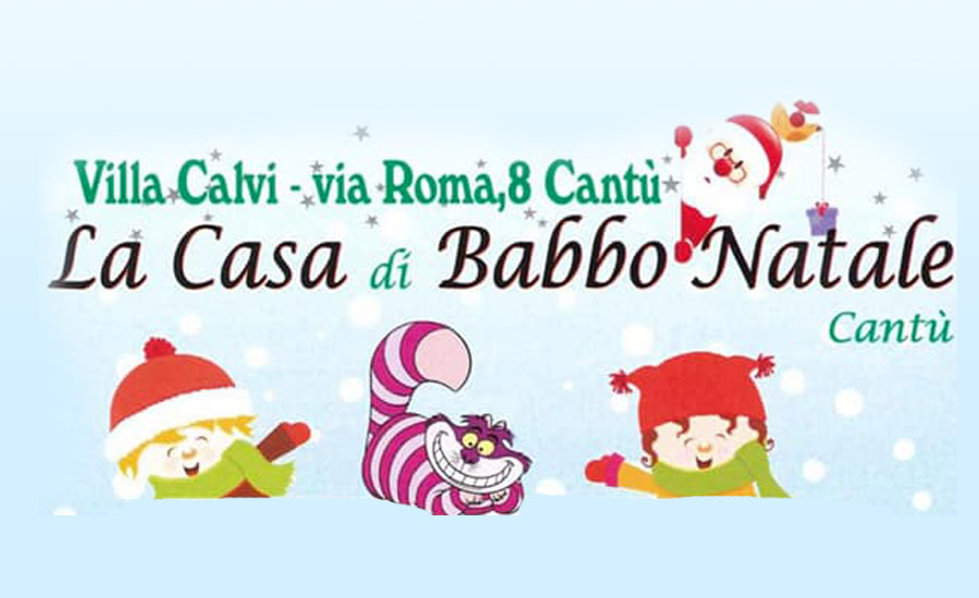 Babbo Natale 8 Dicembre Roma.La Casa Di Babbo Natale A Cantu Fino Al 24 Dicembre 2018
